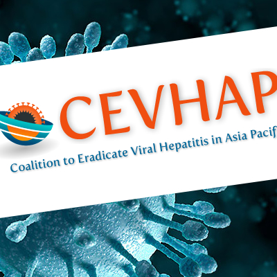 The Coalition for the Eradication of Viral Hepatitis in Asia Pacific.